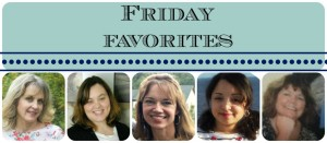 FRIDAY FAVORITES FEATURES & LINK PARTY #122