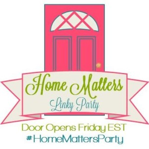 Home Matters Linky Party #137
