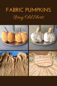 DIY Fabric Pumpkins Using Old Shirts