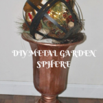Thrift Store Decor Upcycle Challenge – Metal Garden Sphere