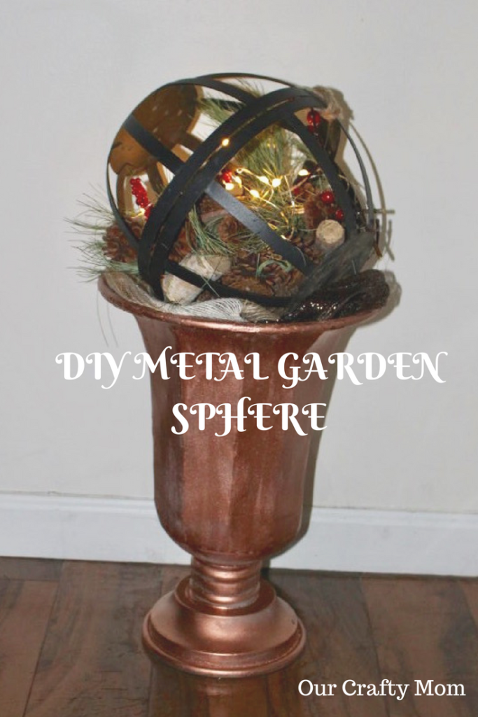 Thrift Store Decor Upcycle Challenge Metal Garden Sphere Our Crafty Mom