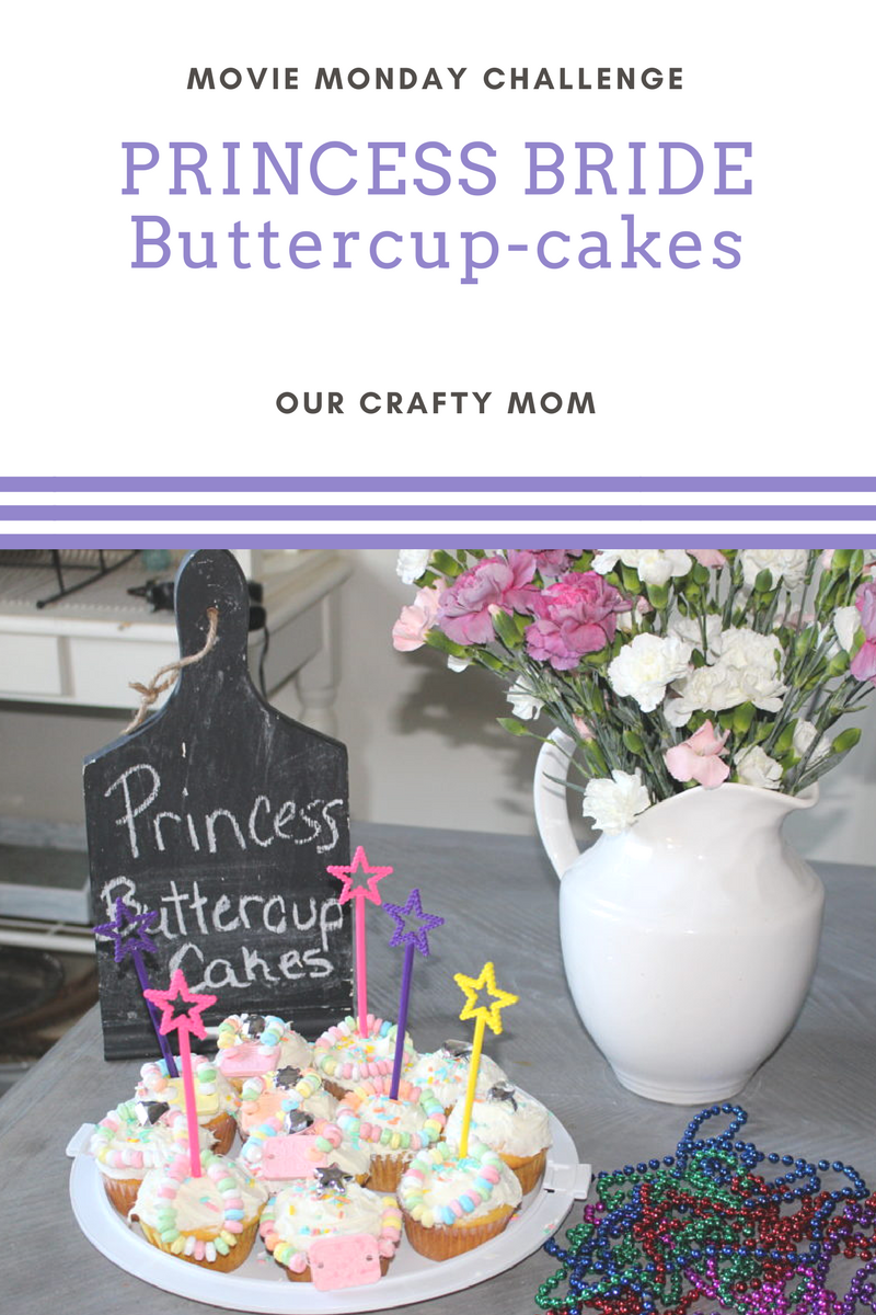 Monday Movie Challenge Blog Hop-Princess Bride Buttercup(cakes) Our Crafty Mom