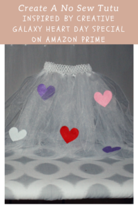 Creative Galaxy Heart Day Special and No Sew Girl's Tutu