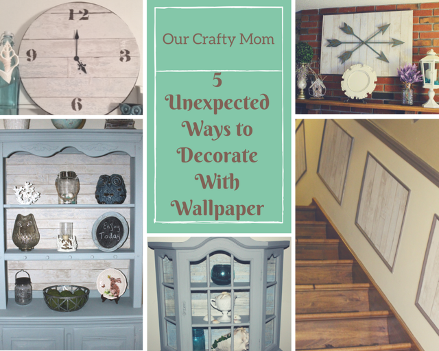 5 Unexpected Ways To Decorate With Wallpaper - Our Crafty Mom