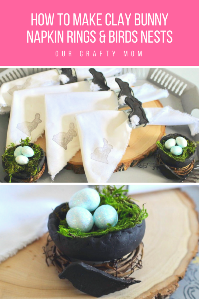 How To Make Clay Easter Bunny Napkin Rings And Birds Nests Our Crafty Mom