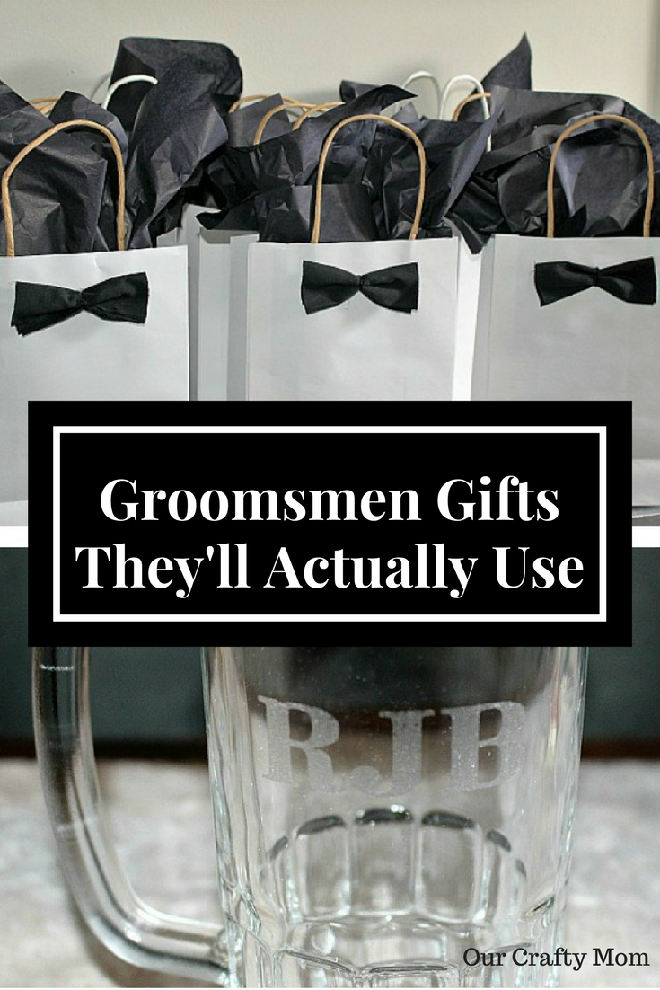 Wedding-Groomsmen Gifts They'll Actually Use Our Crafty Mom Pinterest.jpg