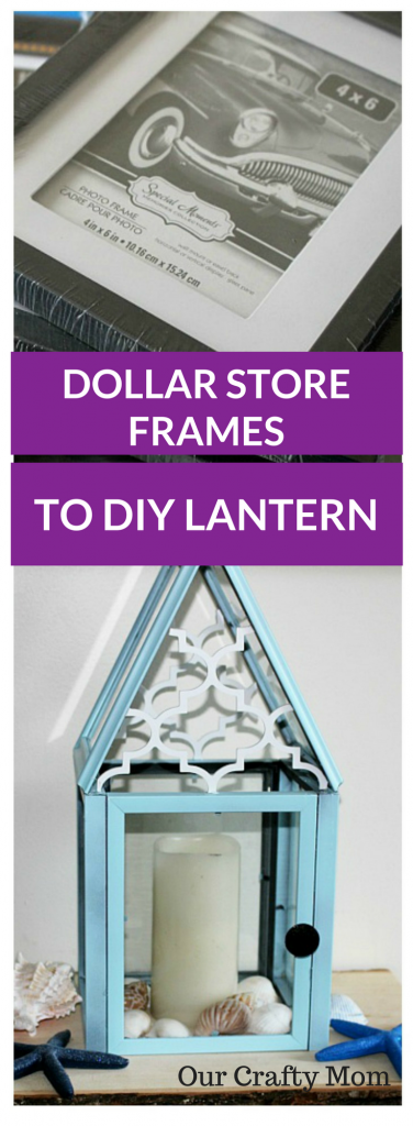 DIY Lantern From Dollar Store Frames Our Crafty Mom