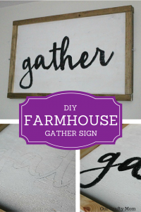 DIY Farmhouse Style Gather Sign