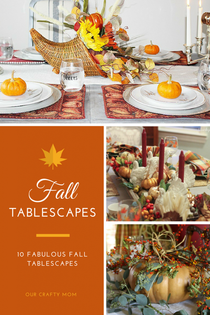 10 Fabulous Fall Tablescapes- Our Crafty Mom