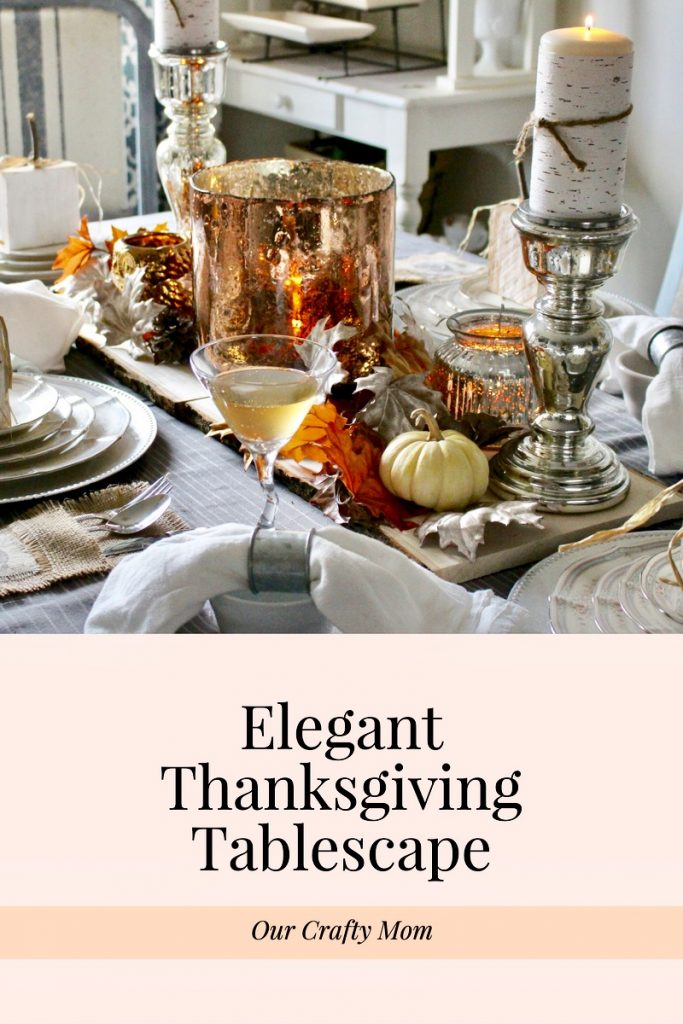 Thanksgiving Tablescapes - Our Crafty Mom