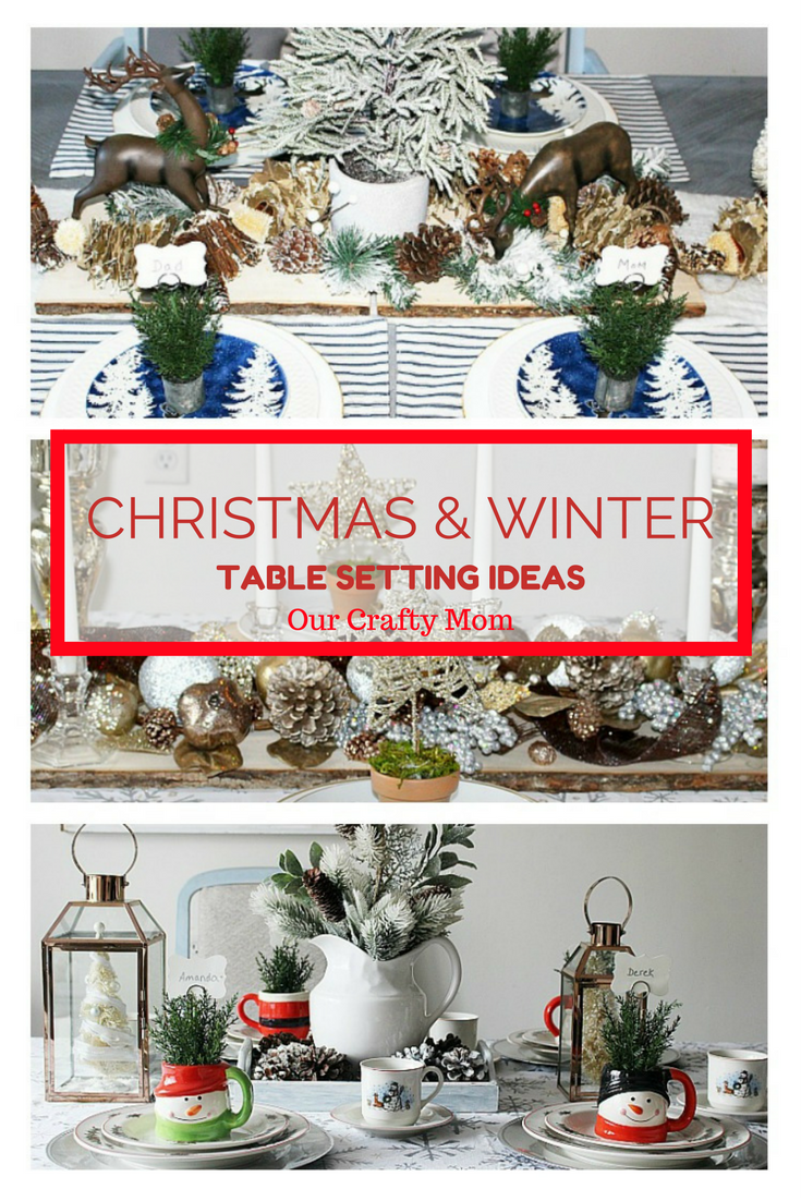 Christmas and Winter Table Setting Ideas - Our Crafty Mom #12daysofchristmas