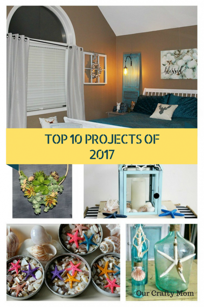 TOP 10 PROJECTS OF 2017 OUR CRAFTY MOM
