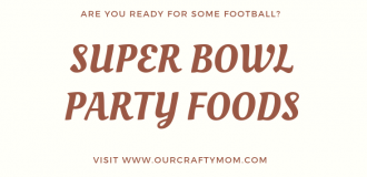 Super Bowl Party Foods and Merry Monday Our Crafty Mom