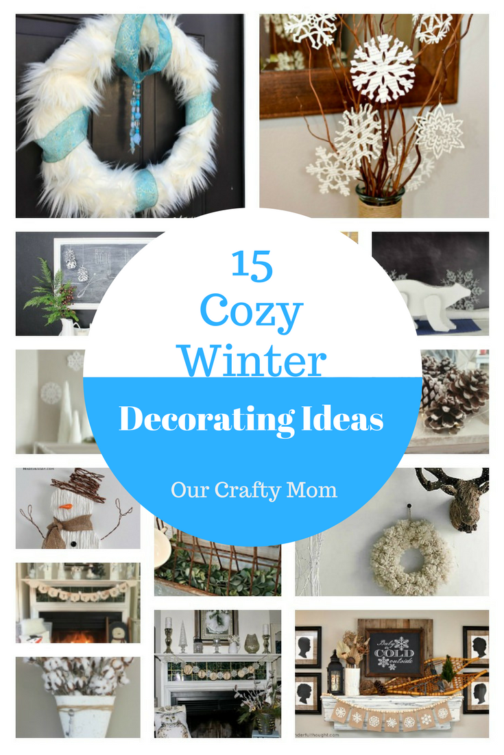 15 Cozy Winter Decorating Ideas Our Crafty Mom #winterdecorating #merrymonday