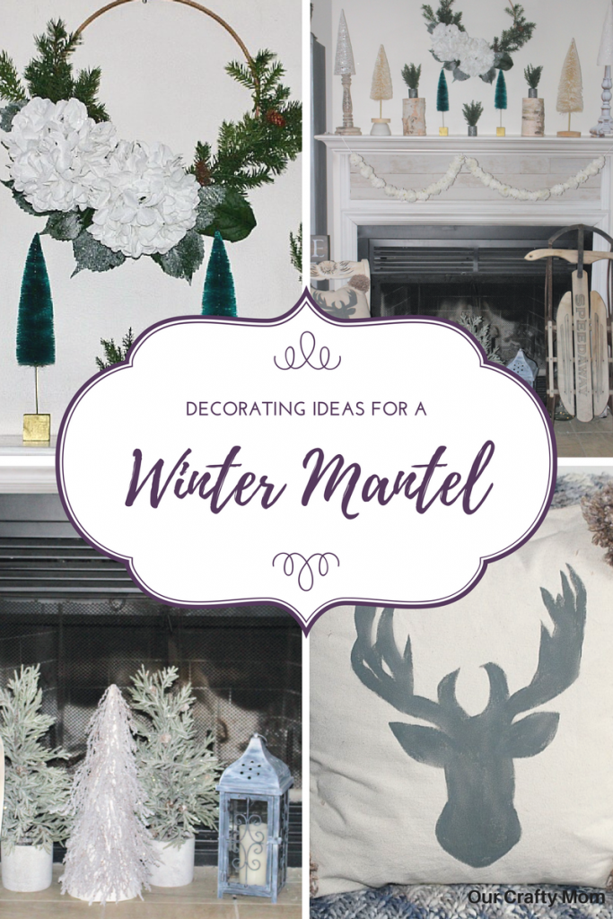 Decorate Your Mantel For Winter Our Crafty Mom #wintermantel #winterdecor