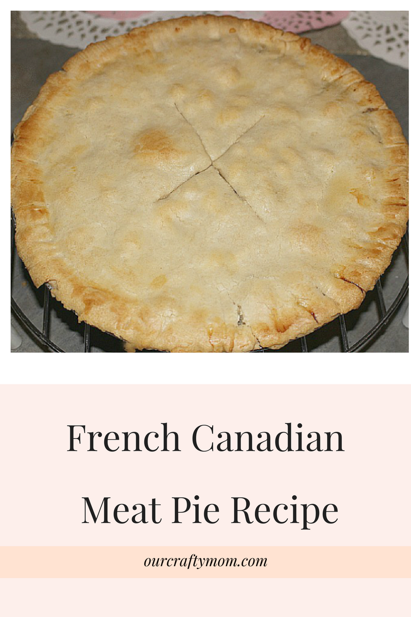 French Canadian Meat Pie Recipe Our Crafty Mom #recipes #frenchmeatpie