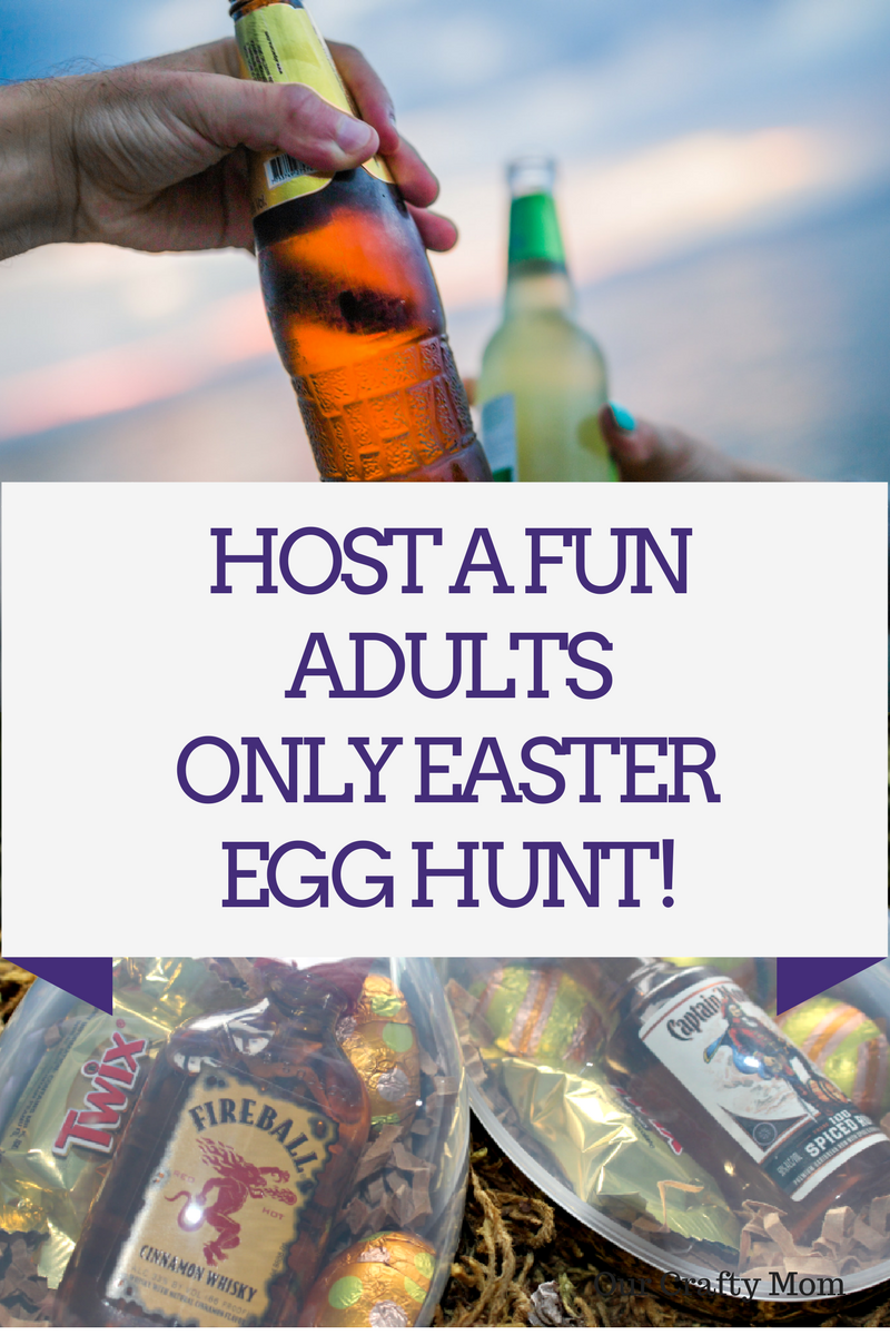 HOST A FUN ADULT EASTER EGG HUNT!