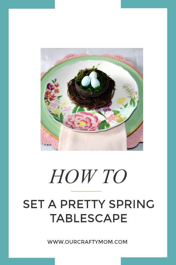 How To Set A Pretty Spring Tablescape Our Crafty Mom #springtablescape #springdecorating #springdecor #springtable