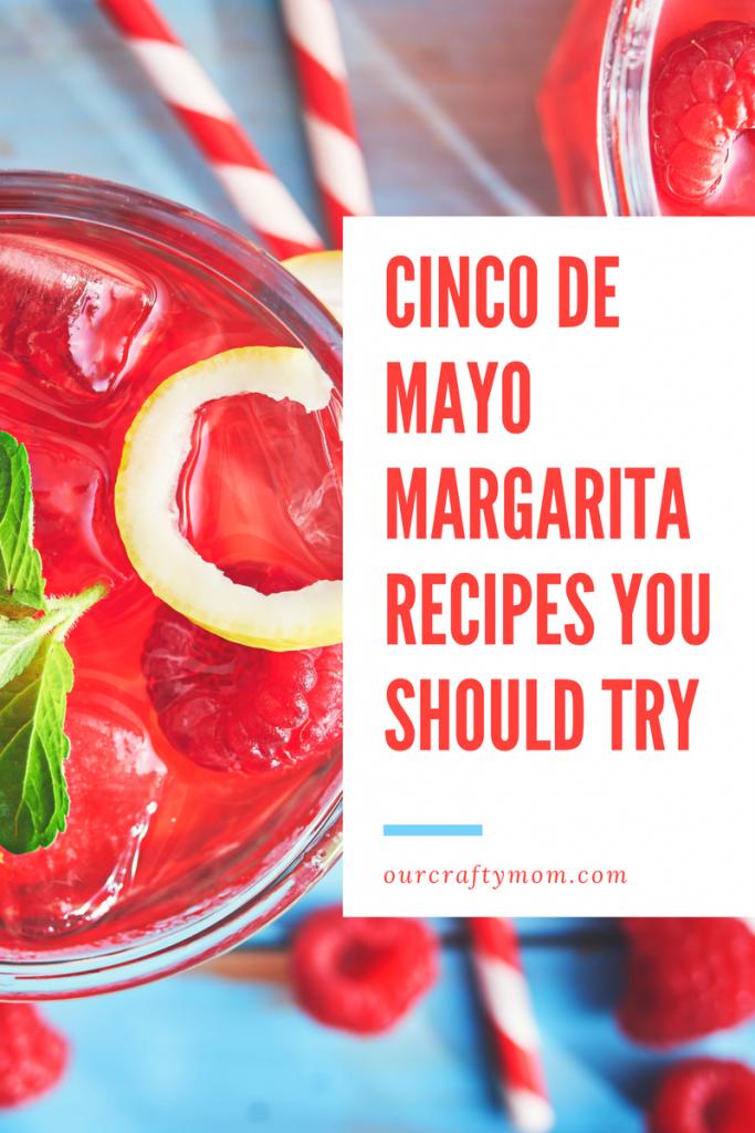 22 Delicious Margarita Recipes Perfect For Cinco de Mayo Our Crafty Mom #cincodemayo #margaritas #margaritarecipes