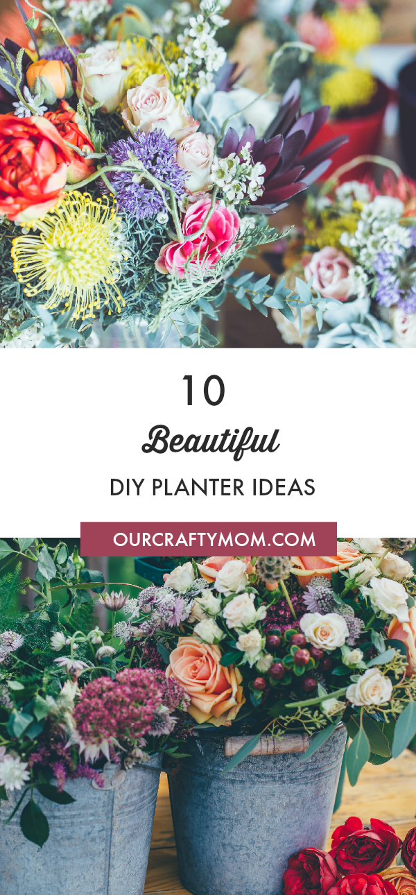 10 Beautiful DIY Planter Ideas To Add Instant Curb Appeal Our Crafty Mom #diyplanters #gardening #containergardens #planters