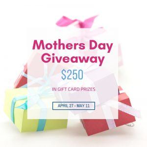 Mother's Day Giveaway – $250 In Gift Card Prizes