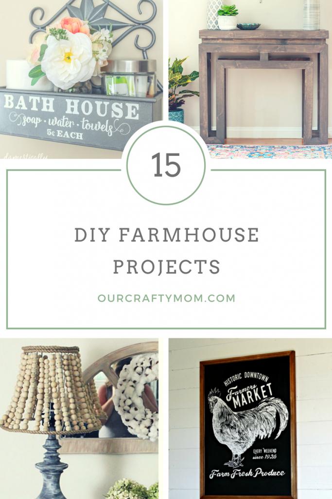 15 Fabulous DIY Farmhouse Projects And Decorating Ideas Our Crafty Mom #farmhouse #merrymonday