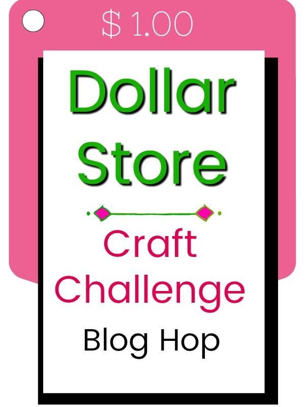 Dollar Store Craft Challenge Our Crafty Mom