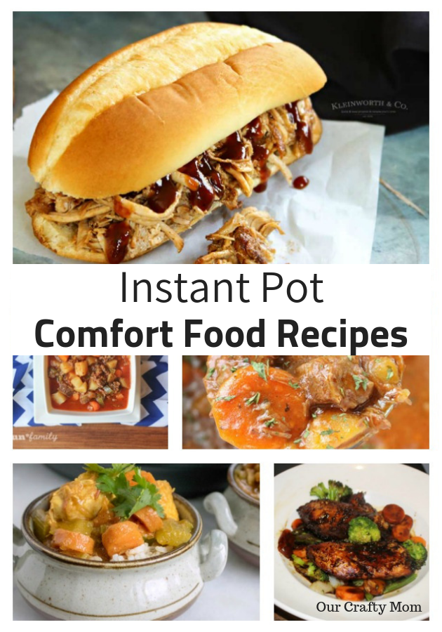 Instant Pot Comfort Food Recipes Our Crafty Mom