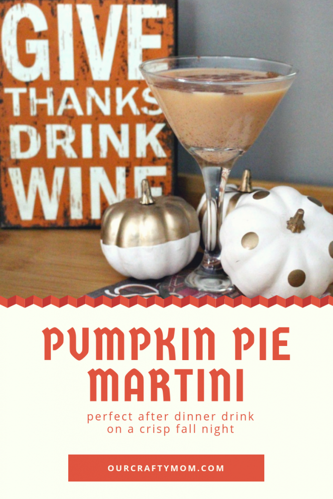 Pumpkin Pie Martini Our Crafty Mom