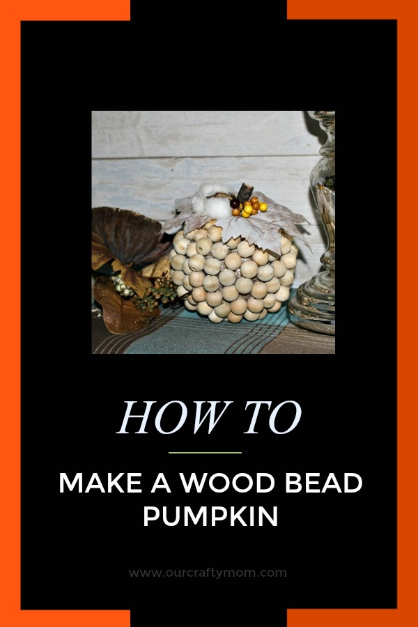 Wood Bead Pumpkin Pinterest Our Crafty Mom
