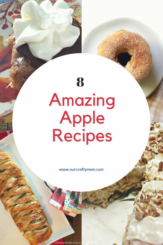 8 Amazing Apple Recipes #ourcraftymom #merrymonday