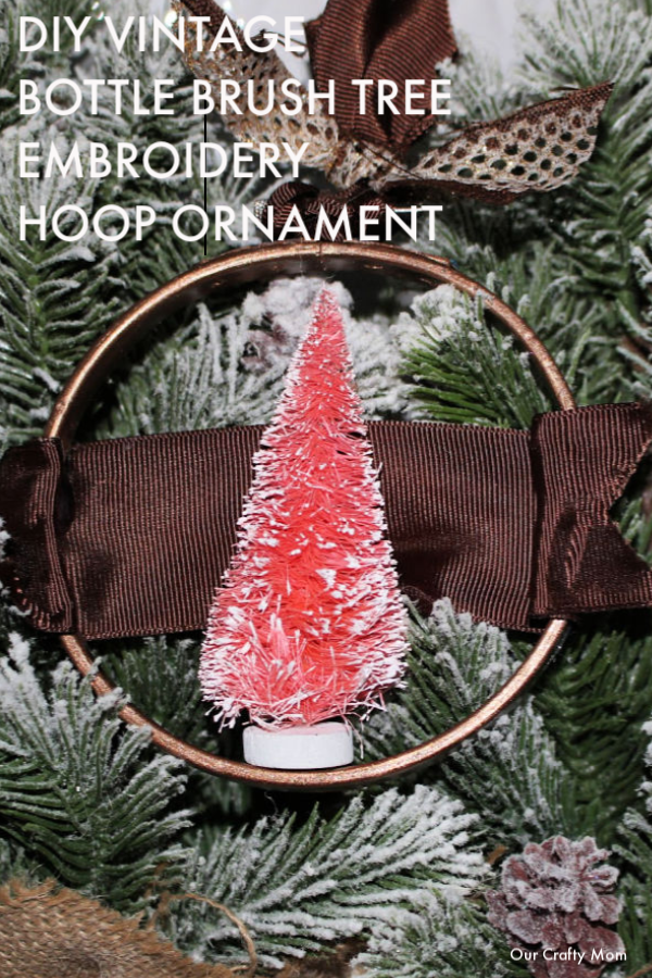 How To Make A Bottle Brush Tree Embroidery Hoop Ornament Our Crafty Mom