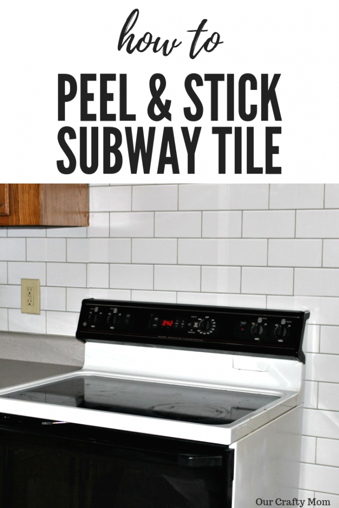 How To Install A Peel And Stick Subway Tile Backsplash #ourcraftymom #peelandsticktile #orc