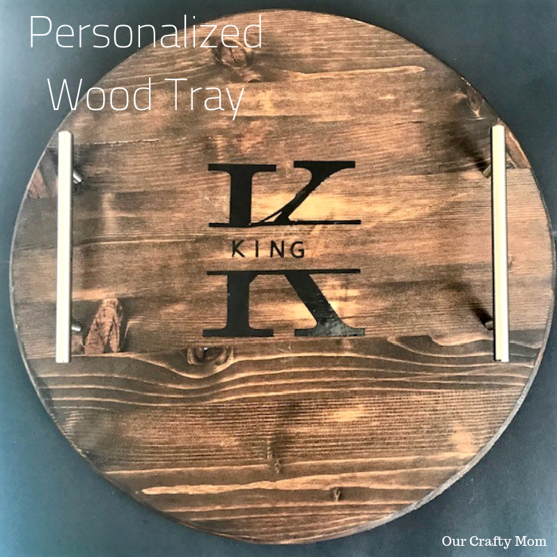 Personalized Wood Serving Tray With Cricut #ourcraftymom