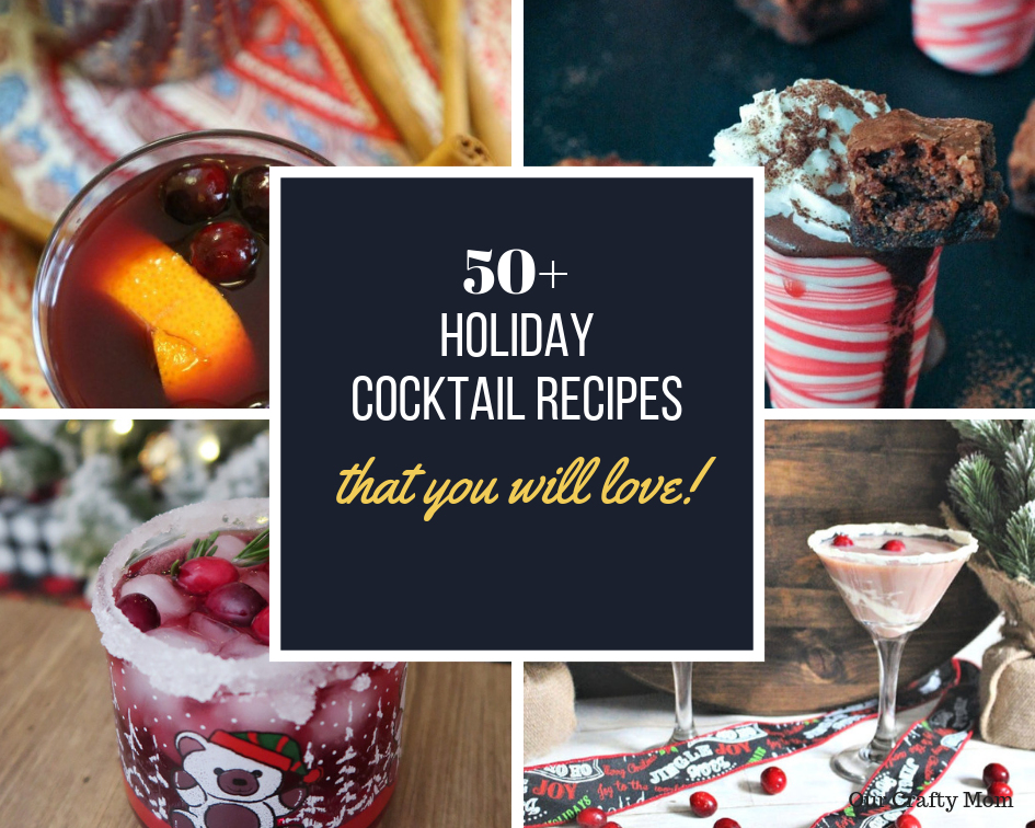 50+ Ultimate Holiday Cocktail Recipes Our Crafty Mom