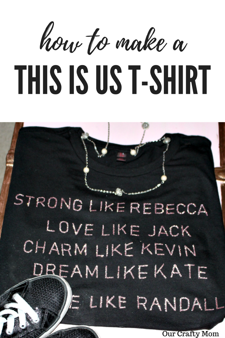 How To Make A This Is Us T-Shirt Our Crafty Mom