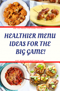 Healthier Menu Ideas For The Big Game Our Crafty Mom