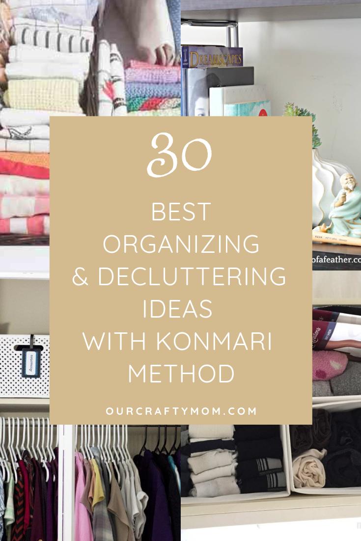 30 Best Organizing And Decluttering Ideas With The Konmari Method #ourcraftymom #konmari #konmarimethod