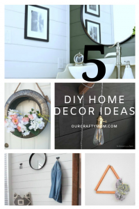 5 Fabulous DIY Home Decor Ideas Collage Our Crafty Mom #diyideas #diyhomedecor #springdecor #homedecorating