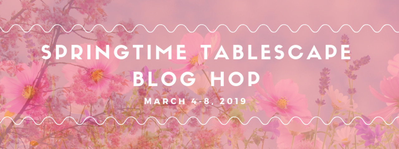 2019 Springtime Tablescape Blog Hop