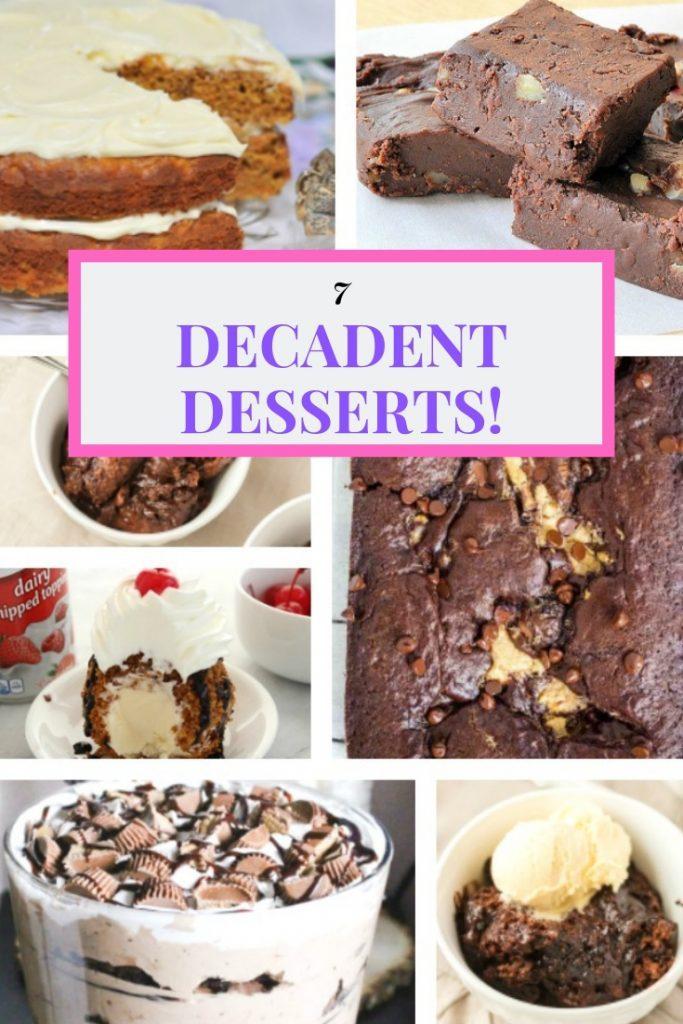 7 decadent desserts
