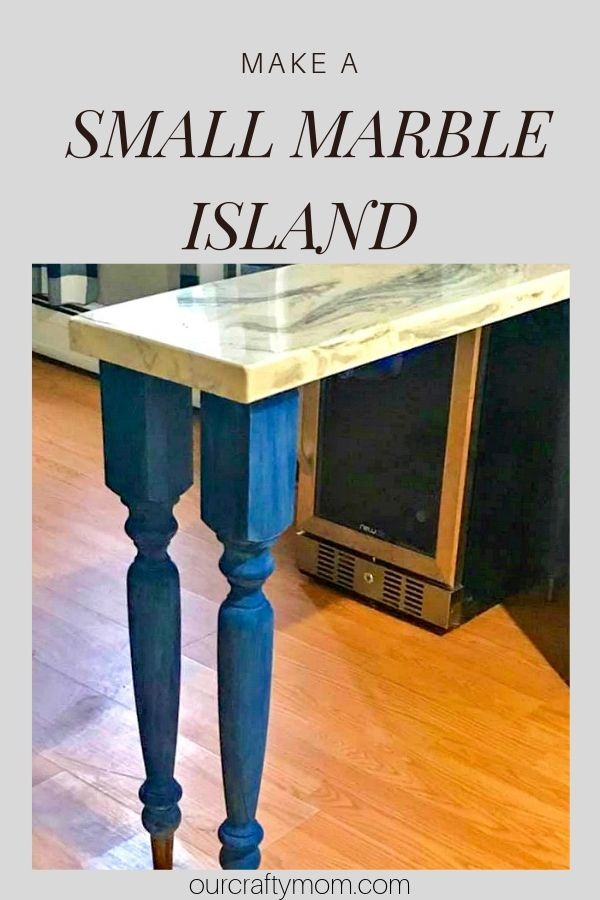 How To Make A Small Kitchen Island With A Marble Top Our Crafty Mom