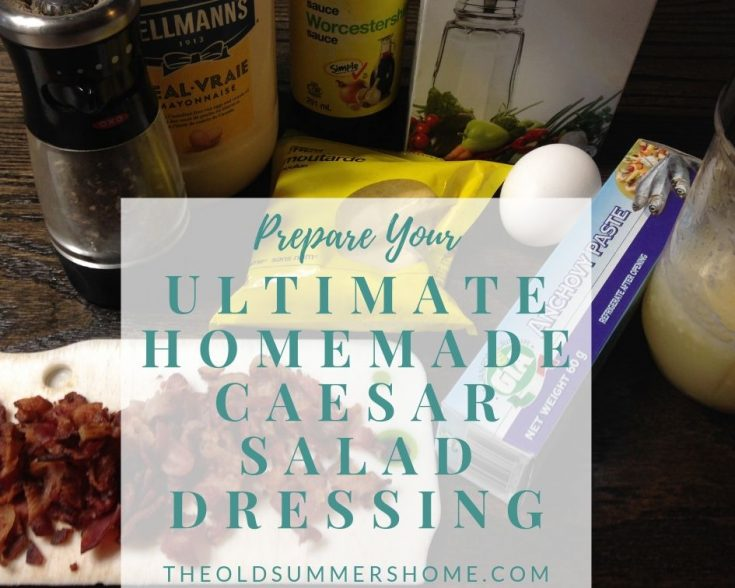 Ultimate Homemade Caesar Salad- The Best Recipe of all Time!