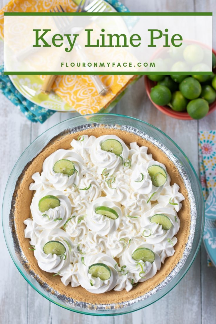 Key Lime Pie - A Refreshing Summer Dessert - Flour On My Face