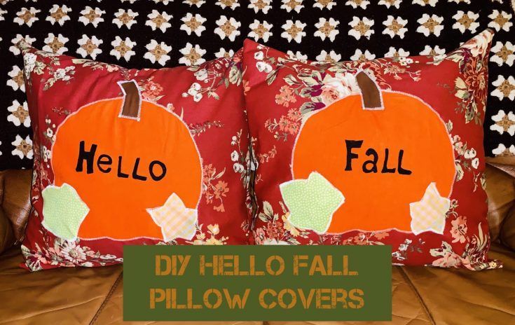 DIY Hello Fall Pillow Covers