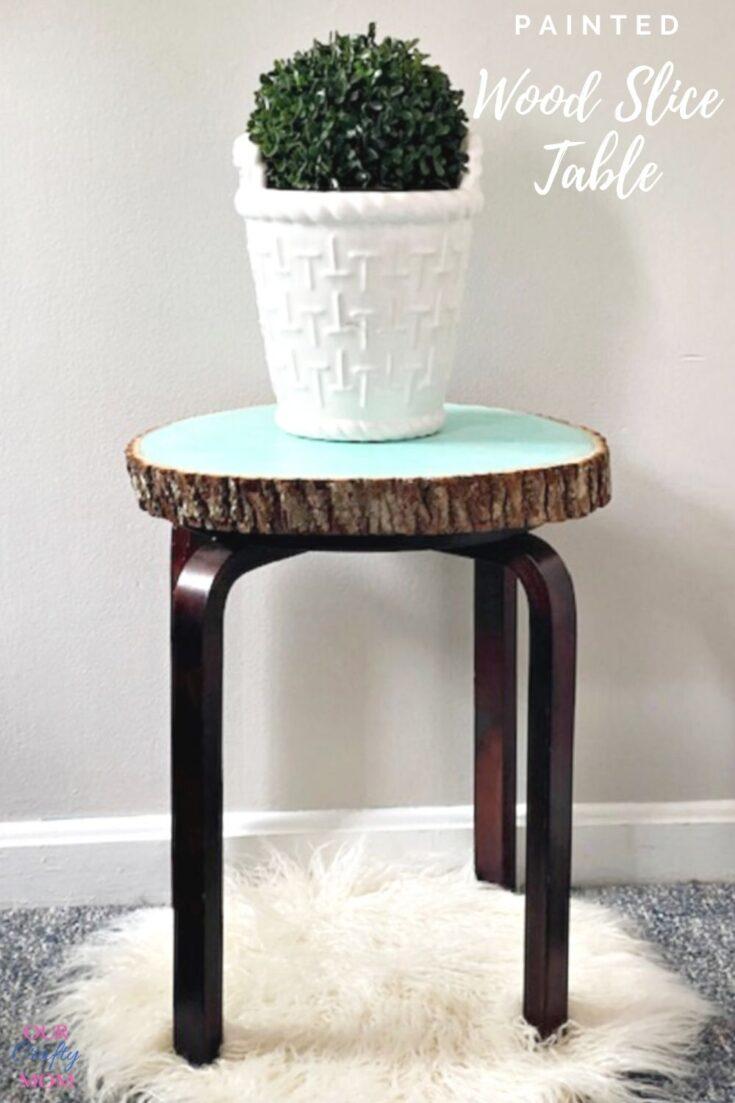 painted wood slice table