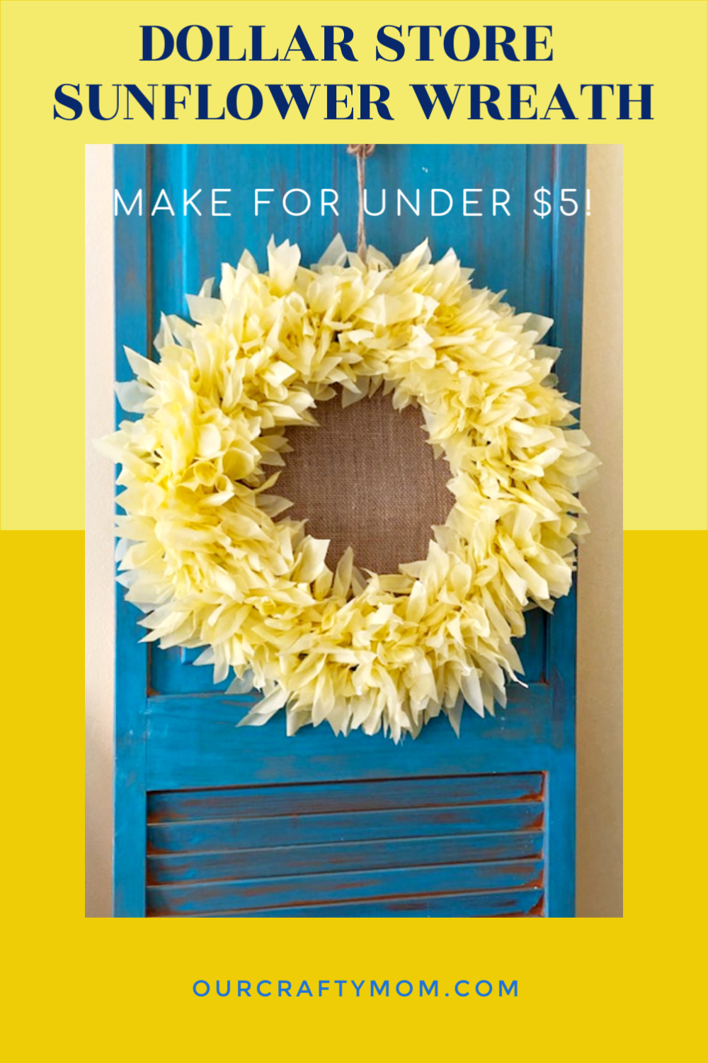 Make a gorgeous sunflower wreath using plastic tablecloths from the dollar store for a whopping $5! You can also use different colors and just make a wreath